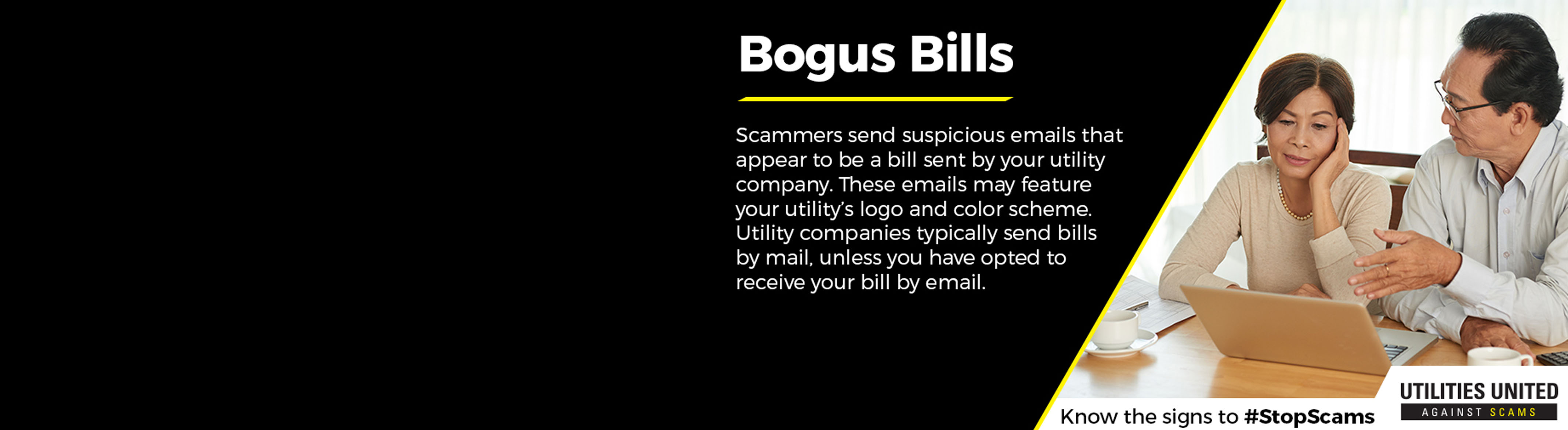 Scammers send suspicious emails that appear to be a bill sent by your utility company.