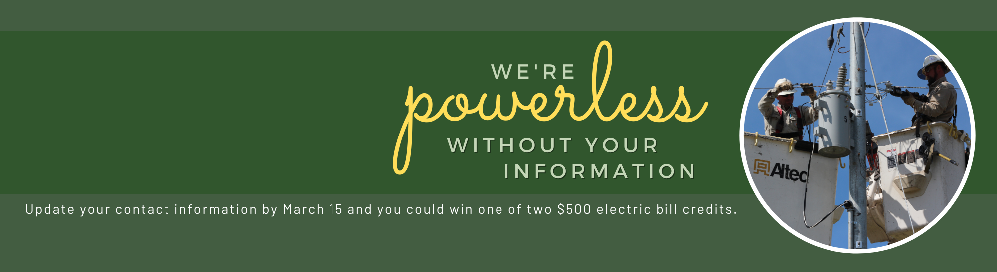 Update your information to be entered to win one of two $500 bill credits
